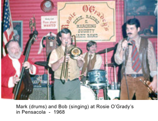 Mark (drums) and Bob (singing) at Rosie O'Grady's in Pensacola  -  1968